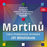 Česká filharmonie, Jiří Bělohlávek – Martinů: Předehra pro orchestr, Rapsodie pro velký orchestr, Sinfonia Concertante