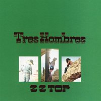 ZZ Top – Tres Hombres [Expanded & Remastered]