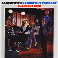 Clarence Reid – Dancin' With Nobody But You Babe