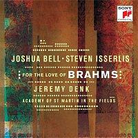 Joshua Bell, Jeremy Denk, Steven Isserlis, Johannes Brahms – For the Love of Brahms