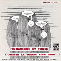 J.J. Johnson, Kai Winding, Bennie Green – Trombone By Three