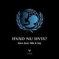 Alex, Nik & Jay – Hvad Nu Hvis