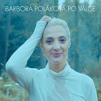 Barbora Poláková – Po válce