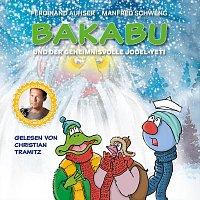 Christian Tramitz, Manfred Schweng – Bakabu und der geheimnisvolle Jodel-Yeti