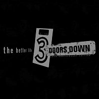 3 Doors Down – Wasted Me / Man In My Mind / The Better Life / Dead Love