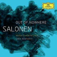 "Leila Josefowicz, Finnish Radio Symphony Orchestra, Esa-Pekka Salonen – Salonen: ""Out Of Nowhere"" - Violin Concerto; Nyx"