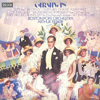 """The Boston Pops Orchestra, Arthur Fiedler – Gershwin: Suite From """"Girl Crazy""""; Overtures """"Oh Kay"""", """"Funny Face"""", """"Of Thee I Sing"""""""