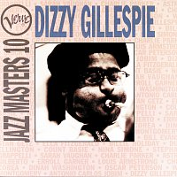 Dizzy Gillespie – Verve Jazz Masters 10:  Dizzy Gillespie
