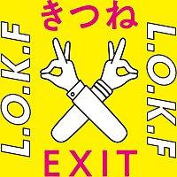 KITSUNE, EXIT – L.O.K.F.