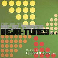 Deja-Move – Deja-Tunes, Vol. 3 - The Finest in Dubbed & Dope Vibes