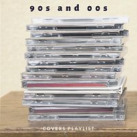 Různí interpreti – 90s and 00s Covers Playlist