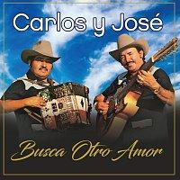 Carlos Y José – Busca Otro Amor