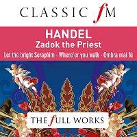 Různí interpreti – Handel: Zadok The Priest (Classic FM: The Full Works)