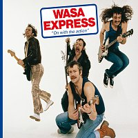 Wasa Express – On With The Action [Remastered]