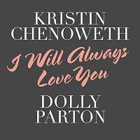 Kristin Chenoweth, Dolly Parton – I Will Always Love You