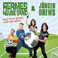 Hermes House Band, Jurgen Drews – Hey, We're Gonna Rock This Place