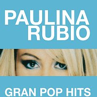 Paulina Rubio – Gran Pop Hits
