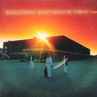 Eskobar – Someone New