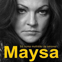 Maysa – Só Numa Multidao De Amores [Digital]