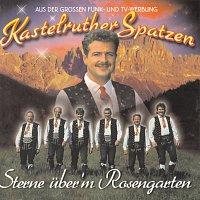 Kastelruther Spatzen – Sterne uber'm Rosengarten