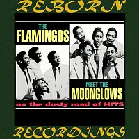 The Flamingos – The Flamingos Meet the Moonglows on the Dusty Road of Hits (HD Remastered)