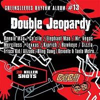 Various Artists.. – Greensleeves Rhythm Album #13: Double Jeopardy