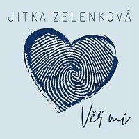 Jitka Zelenková – Věř mi