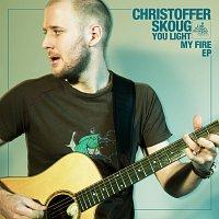 Christoffer Skoug – You Light My Fire