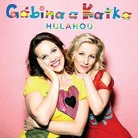 Gábina a Katka – Hulahou