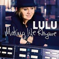Lulu – Making Life Rhyme [Deluxe]