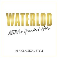 Různí interpreti – Waterloo - Abba's Greatest Hits In A Classical Style