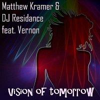 Matthew Kramer, DJ Residance, Vernon – Vision of Tomorrow