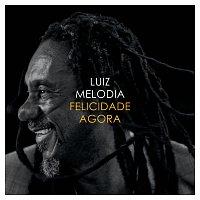 Luiz Melodia – Felicidade Agora