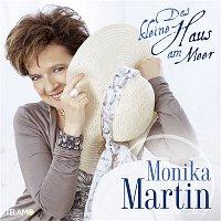 Monika Martin – Das kleine Haus am Meer