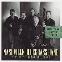 The Nashville Bluegrass Band – Americana Master Series: Best Of The Sugar Hill Years