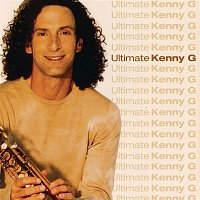 Kenny G – Ultimate Kenny G