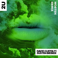 David Guetta – 2U (feat. Justin Bieber) [MORTEN Remix]