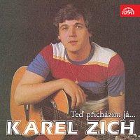 Karel Zich – Teď přicházím já... (nahrávky z let 1980-1989)