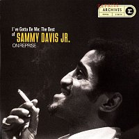 Sammy Davis, Jr. – I've Gotta Be Me: The Best Of Sammy Davis Jr.
