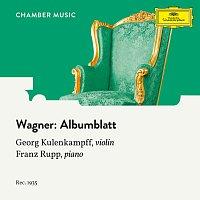 Franz Rupp, Georg Kulenkampff – Wagner: Albumblatt, WWV 64