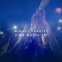 Mikael Gabriel – Pida Musta Kii
