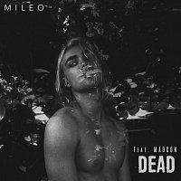 Mileo, Madcon – Dead