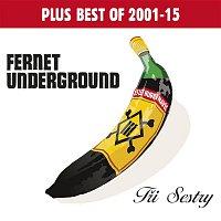 Tři sestry – Fernet Underground plus Best Of 2001-2015