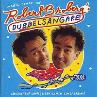Robert Broberg – Dubbelsangare