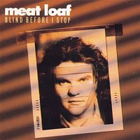 Meat Loaf – Blind Before I Stop