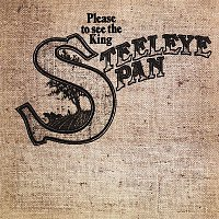 Steeleye Span – Please to See the King
