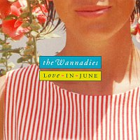 The Wannadies – Love In June
