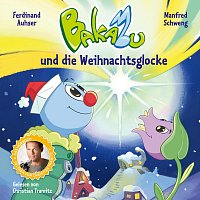Manfred Schweng, Christian Tramitz – Bakabu und die Weihnachtsglocke