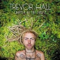 Trevor Hall – Chapter Of The Forest