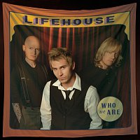 Lifehouse – Who We Are